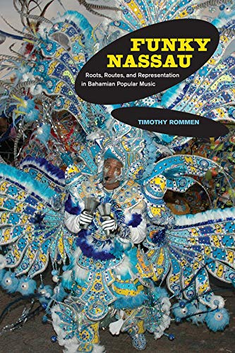Funky Nassau: Roots, Routes, and Representation in Bahamian Popular Music (Hardback): Timothy ...