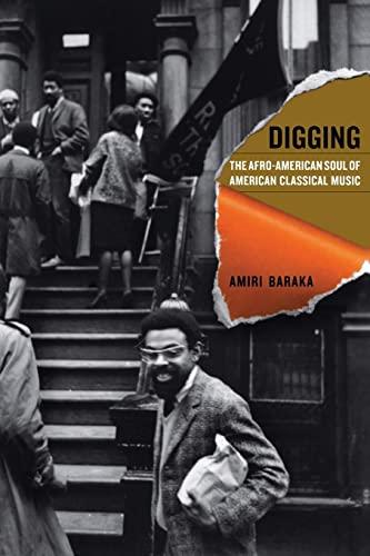 Digging: The Afro-American Soul of American Classical Music: Amiri Baraka