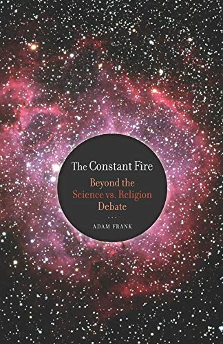 9780520265868: The Constant Fire: Beyond the Science vs. Religion Debate
