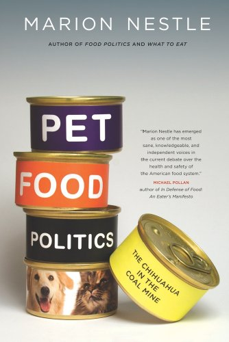 9780520265899: Pet Food Politics: The Chihuahua in the Coal Mine