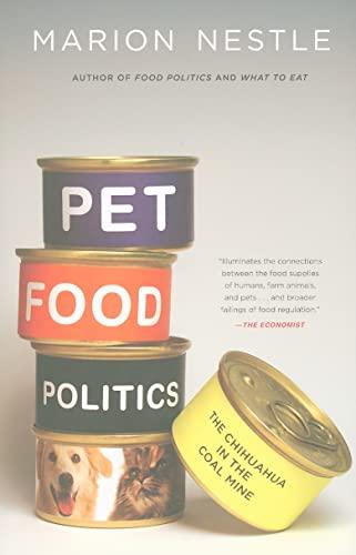 9780520265899: Pet Food Politics: The Chihuahua in the Coal Mine