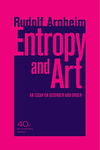 9780520266001: Entropy and Art: An Essay on Disorder and Order