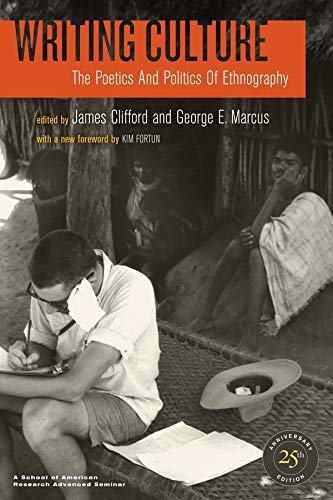 9780520266025: Writing Culture: The Poetics and Politics of Ethnography
