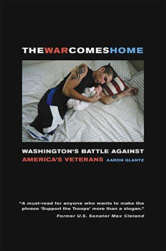 9780520266049: The War Comes Home: Washington's Battle against America's Veterans