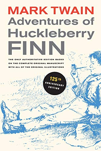 9780520266100: Adventures of Huckleberry Finn, 125th Anniversary Edition: The only authoritative text based on the complete, original manuscript (Mark Twain Library)