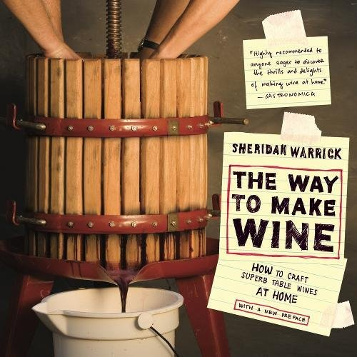 9780520266148: The Way to Make Wine: How to Craft Superb Table Wines at Home