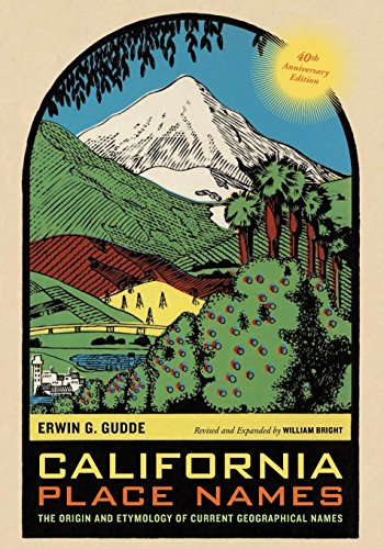 California Place Names, 40th Anniversary Edition: Erwin G. Gudde,