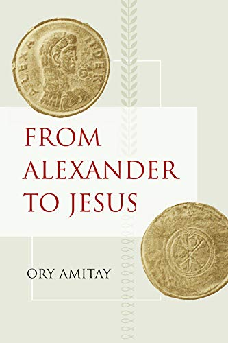 9780520266360: From Alexander to Jesus (Hellenistic Culture and Society, Vol. 52)