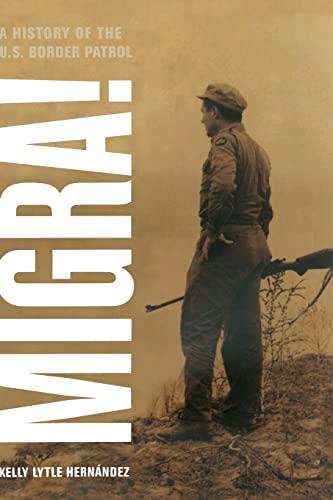 9780520266414: Migra!: A History of the U.S. Border Patrol (American Crossroads)
