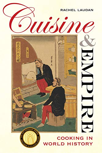 9780520266452: Cuisine and Empire: Cooking in World History (California Studies in Food and Culture)