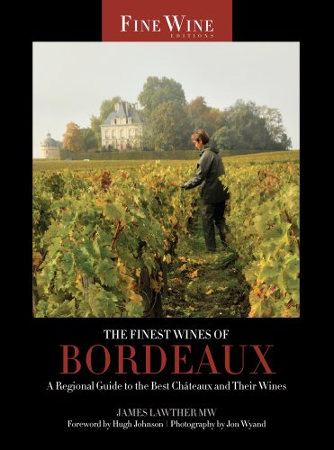 The Finest Wines of Bordeaux: A Regional Guide to the Best Châteaux and Their Wines (The World's Fin