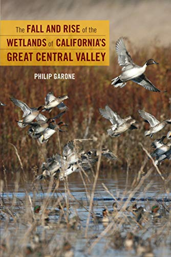 9780520266636: The Fall and Rise of the Wetlands of California's Great Central Valley