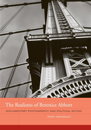 The Realisms of Berenice Abbott: Documentary Photography and Political Action (Hardback): Terri ...