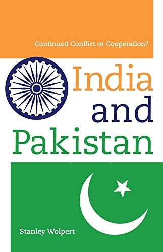 India and Pakistan: Continued Conflict or Cooperation? (Hardback): Stanley Wolpert