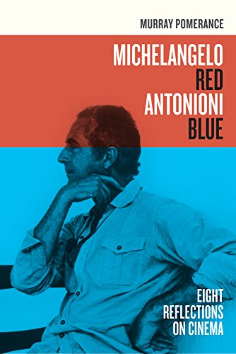 9780520266865: Michelangelo Red Antonioni Blue: Eight Reflections on Cinema