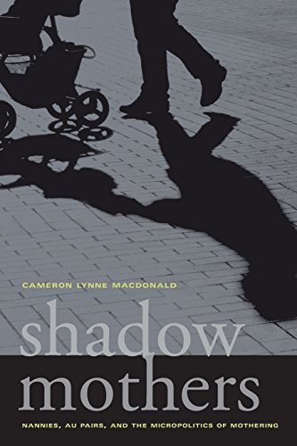 9780520266971: Shadow Mothers: Nannies, Au Pairs, and the Micropolitics of Mothering