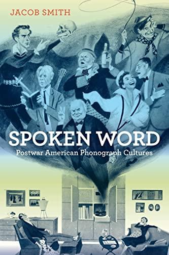 Spoken Word Postwar American Phonograph Cultures: Jacob Smith