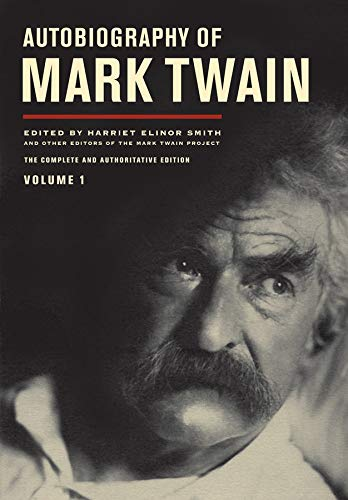AUTOBIOGRAPHY OF MARK TWAIN; VOLUME 1