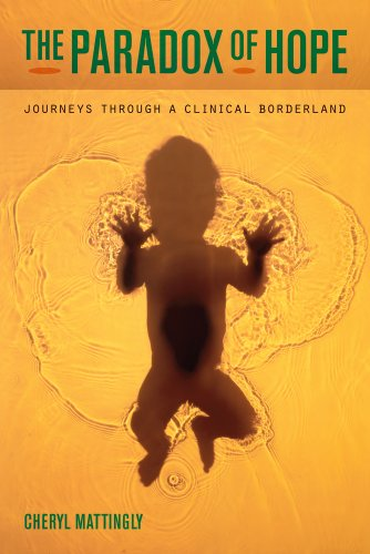 9780520267350: The Paradox of Hope: Journeys Through a Clinical Borderland