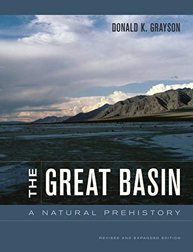 The Great Basin: A Natural Prehistory: Donald Grayson