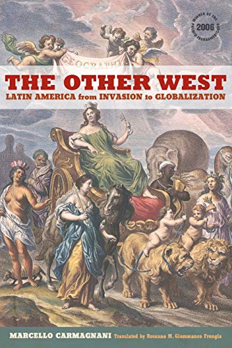 9780520267497: The Other West: Latin America from Invasion to Globalization (California World History Library)
