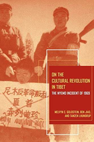 9780520267909: On the Cultural Revolution in Tibet: The Nyemo Incident of 1969