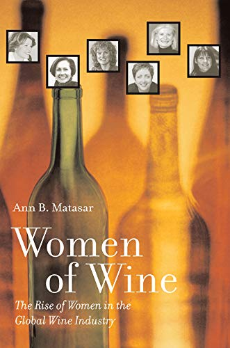 9780520267961: Women of Wine: The Rise of Women in the Global Wine Industry