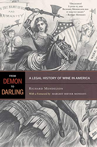 9780520268005: From Demon to Darling: A Legal History of Wine in America
