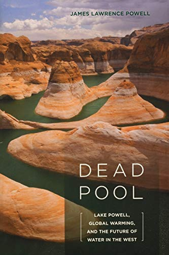 9780520268029: Dead Pool: Lake Powell, Global Warming, and the Future of Water in the West
