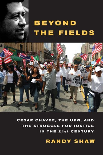 9780520268043: Beyond the Fields: Cesar Chavez, the UFW, and the Struggle for Justice in the 21st Century