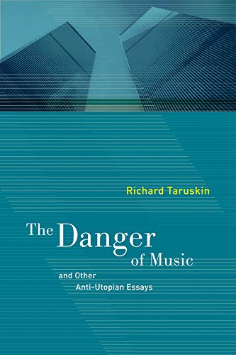 9780520268050: The Danger of Music and Other Anti-Utopian Essays