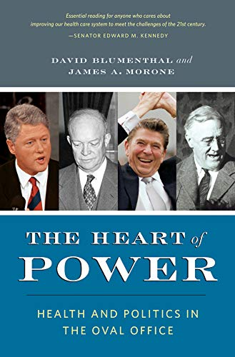 9780520268098: The Heart of Power – Health and Politics in the Oval Office