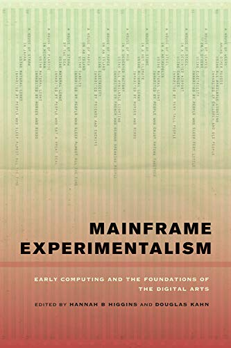 Mainframe Experimentalism: Early Computing and the Foundations of the Digital Arts (Hardback)