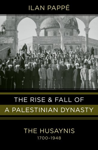 9780520268395: The Rise and Fall of a Palestinian Dynasty: The Husaynis, 1700-1948