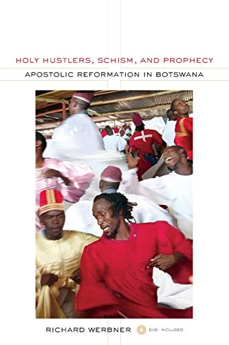 9780520268548: Holy Hustlers, Schism, and Prophecy: Apostolic Reformation in Botswana (The Anthropology of Christianity)