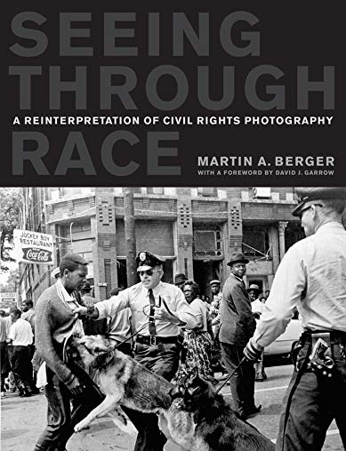 9780520268647: Seeing through Race: A Reinterpretation of Civil Rights Photography