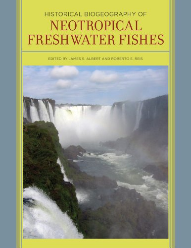 9780520268685: Historical Biogeography of Neotropical Freshwater Fishes