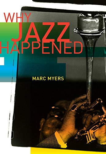 Why Jazz Happened: Myers, Marc