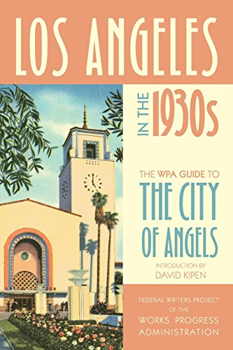 9780520268838: Los Angeles in the 1930s: The WPA Guide to the City of Angels (WPA Guides)