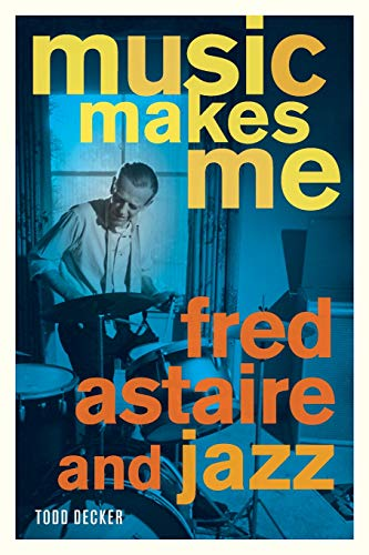 9780520268906: Music Makes Me: Fred Astaire and Jazz