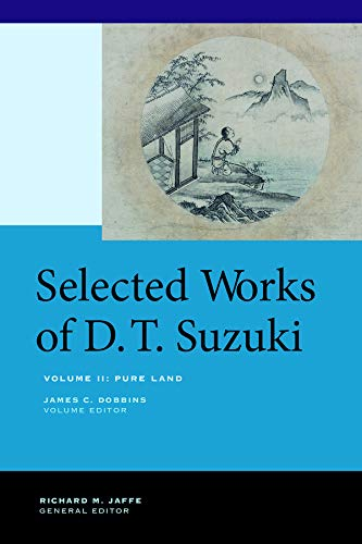 Selected Works of D.T. Suzuki: Volume II: Pure Land (Hardback): Daisetsu Teitaro Suzuki