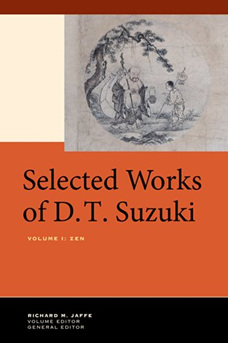 Selected Works of D.T. Suzuki, Volume I: Zen: Suzuki, Daisetsu Teitaro