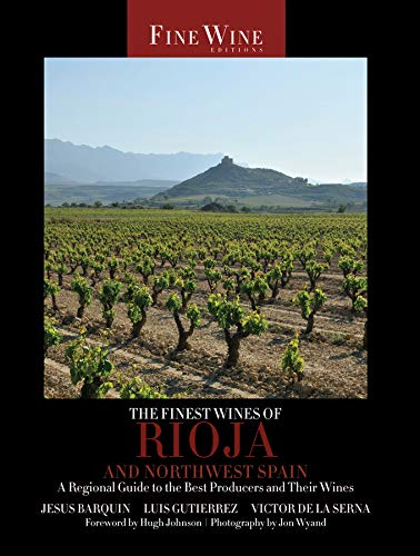 9780520269217: The Finest Wines of Rioja and Northwest Spain: A Regional Guide to the Best Producers and Their Wines (The World's Finest Wines)