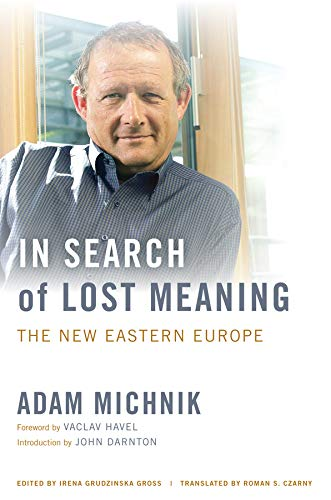 In Search of Lost Meaning: Adam Michnik (author),