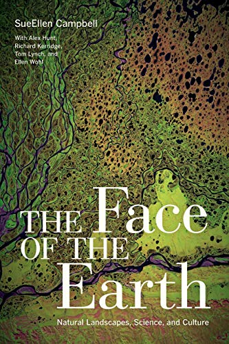 9780520269279: The Face of the Earth: Natural Landscapes, Science, and Culture
