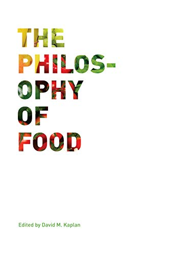 9780520269347: The Philosophy of Food (California Studies in Food and Culture)