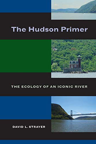 9780520269613: The Hudson Primer: The Ecology of an Iconic River