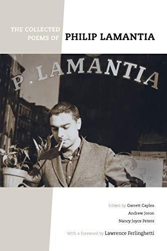 The Collected Poems of Philip Lamantia: Lamantia, Philip
