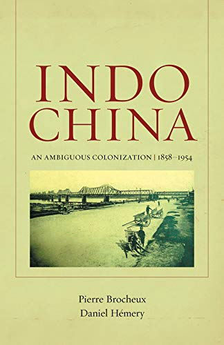 9780520269743: Indochina: An Ambiguous Colonization, 1858-1954