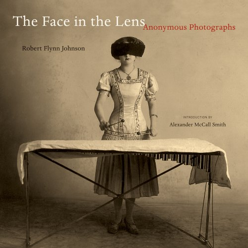 The Face in the Lens: Anonymous Photographs: Johnson, Robert Flynn